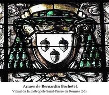 BERNARDIN BOCHETEL (ambassadeur & négociateur), secrétaire des rois FRANCOIS II & HENRI III ; évêque de Rennes (35) 1558-(démission)1566.